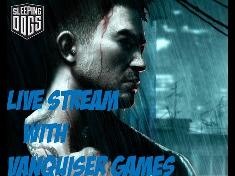 Sleeping Dogs LiveStreaming Commentary 'I AM LIVE STREAMING NOW !'