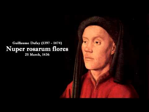 Guillaume Dufay - Nuper rosarum flores