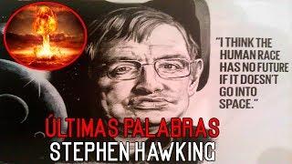 Las ÚLTIMAS PALABRAS de Stephen Hawking -  Nos dejó 3 advertencias