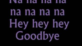 Banarama-Na Na Hey Hey Kiss Him Goodbye lyrics