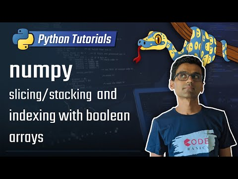 numpy tutorial - slicing/stacking arrays, indexing with boolean arrays