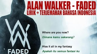 Alan Walker - Faded   Dan Terjemahan Bahasa Indonesia