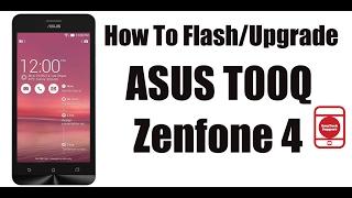 How To Flash/Upgrade ASUS T00Q Zenfone 4
