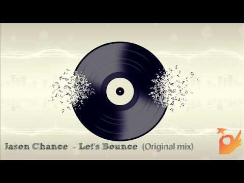 Jason Chance - Let's Bounce (Original Mix)