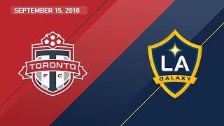 HIGHLIGHTS: Toronto FC vs LA Galaxy   September 15, 2018