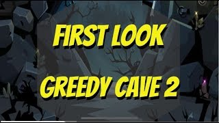 Greedy Cave 2 - First Look