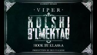 Viper - KOLSHI BL MEKTAB - (HooK by Klass-A)