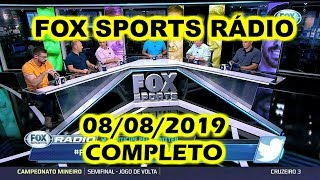 FOX SPORTS RÁDIO 08/08/2019 - FSR COMPLETO
