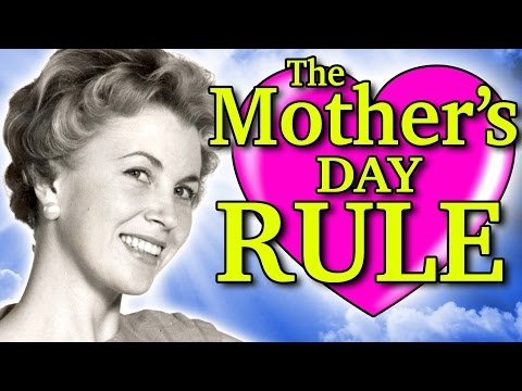 THE MOTHER'S DAY RULE