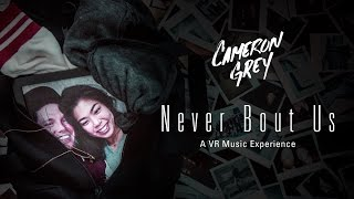 Download lagu Cameron Grey - Never Bout Us VR