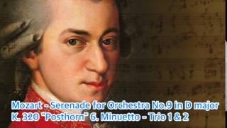 "Mozart - Serenade for Orchestra No.9 in D major K. 320 ""Posthorn"" 6. Minuetto - Trio 1 & 2"