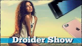 Galaxy Note 7 или iPhone 7? - Droider Show #252
