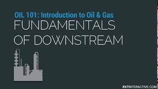 Fundamentals of Downstream Oil and Gas