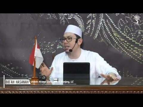 (LIVE) BID'AH HASANAH - Ustadz Ahmad Zainuddin Al Banjary, LC