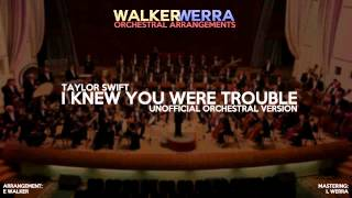 I Knew You Were Trouble - Orchestra Version (Taylor Swift)