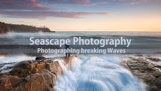 Landscape Photography - Photographing breaking Waves
