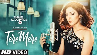Tere Mere Song | T-Series Acoustics | NEETI MOHAN | Chef | Bollywood Songs