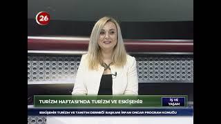 İş ve Yaşam | İrfan Ongar Eskişehir Turizm ve Tanıtım Bşk