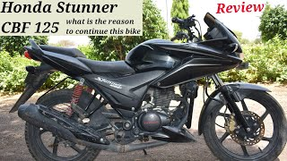 Honda Stunner cbf 125 what is the reason to continue this bike