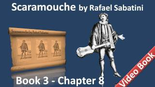 Book 3 - Chapter 08 - Scaramouche by Rafael Sabatini - The Paladin of the Third