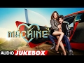 Machine Full Songs | Mustafa & Kiara Advani | Tanishk Bagchi , Dr. Zeus | Audio Jukebox
