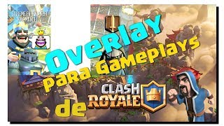 Así se hace un Overlay para Clash Royale | Android 2018 Editar videos Clash Royale