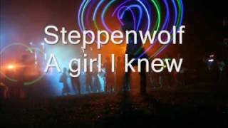 Steppenwolf - A Girl I Knew