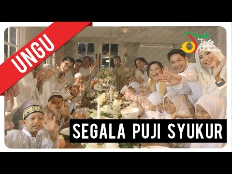UNGU - Segala Puji Syukur | Official Video Clip