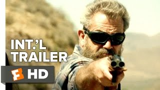 Blood Father Official International Trailer #1 (2016) - Mel Gibson, Thomas Mann Movie HD