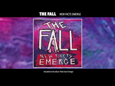 The Fall - New Facts Emerge (Official Audio)