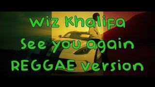 Wiz Khalifa - See you again (REGGAE version by Dj Vig)