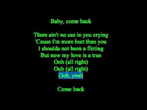 Baby Come Back Lyrics - YouTube