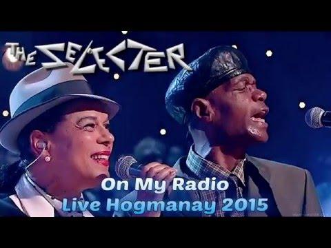 The Selecter - On My Radio (Live Hogmanay 2015) (HD)