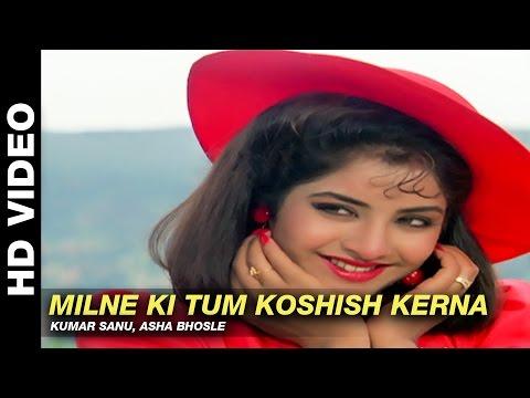 Milne Ki Tum Koshish Kerna - Dil Ka Kya Kasoor   Kumar Sanu, Asha Bhosle    Prithvi & Divya Bharti