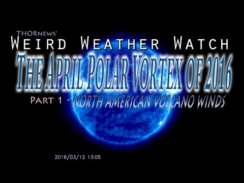 Weird Weather Watch: the April 2016 Polar Vortex part 1 - North American Volcano Winds