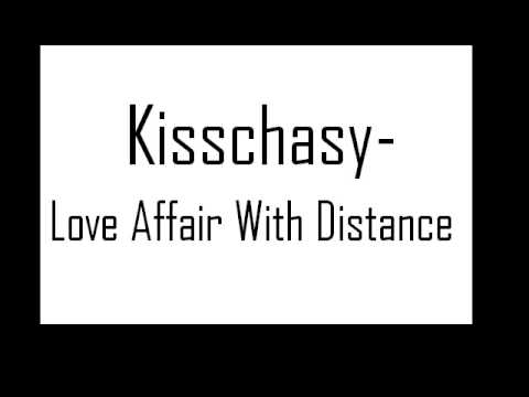 Kisschasy - A Love Affair With Distance