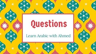 Learn Arabic : 12 : Questions : Part 2