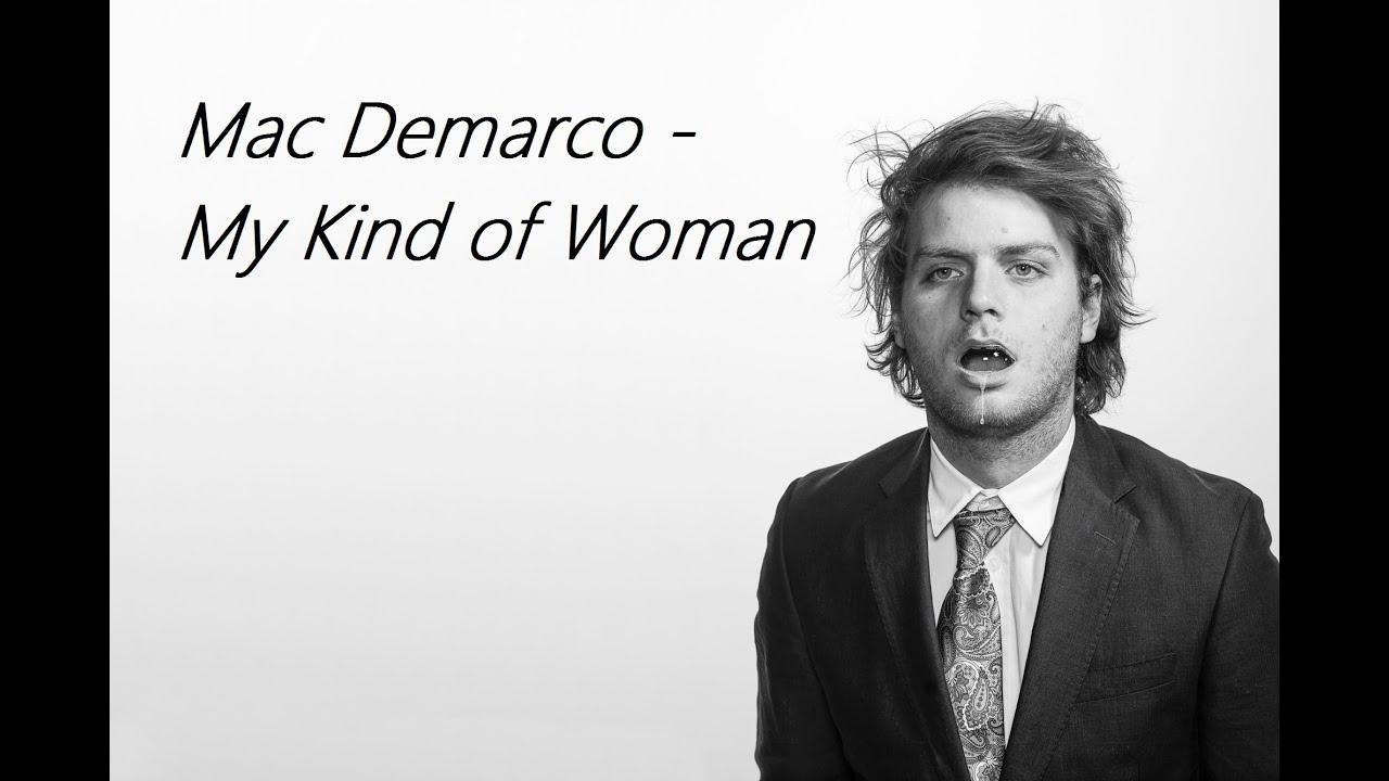 Mac Demarco my Kind of Woman Mac Demarco my Kind of Woman