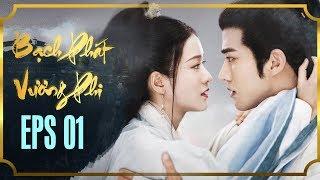 BẠCH PHÁT VƯƠNG PHI - TẬP 1 [FULL HD] | Phim Cổ Trang Hay Nhất | Phim Mới 2019