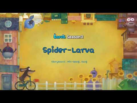 LARVA SEASON (2) spider-Larva