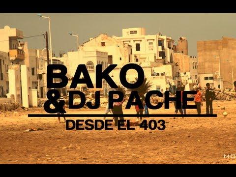 Bako & Dj Pache - Desde el 403 (Documental)