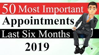 50 Most Important Appointments January to June 2019 - National & International Current Affairs