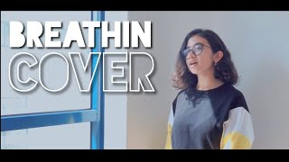Breathin by Ariana Grande - cover by Everything DA