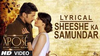 Sheeshe Ka Samundar  Full Song with Lyrics  Ankit