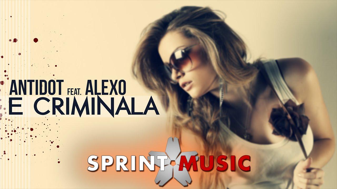 Antidot feat. Alexo - E Criminala  Single Oficial