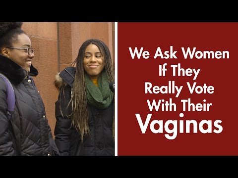 We Ask Women If They Really Vote With Their Vaginas