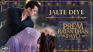 Jalte Diye Song | Prem Ratan Dhan Payo | Salman Khan & Sonam Kapoor