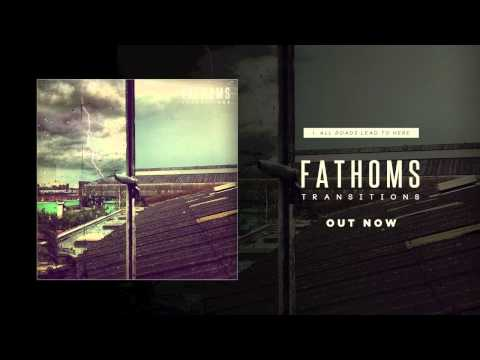 Fathoms - All Roads Lead To Here