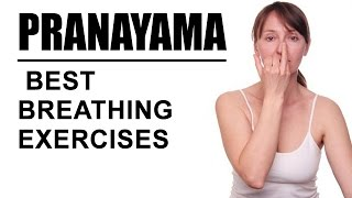 Pranayama : Best Breathing Exercises