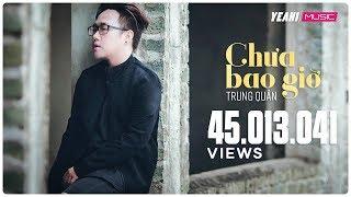Chưa Bao Giờ | Trung Quân - 4K | Yeah1 Superstar (Official Music Video) | Nhạc trẻ hay tuyển chọn